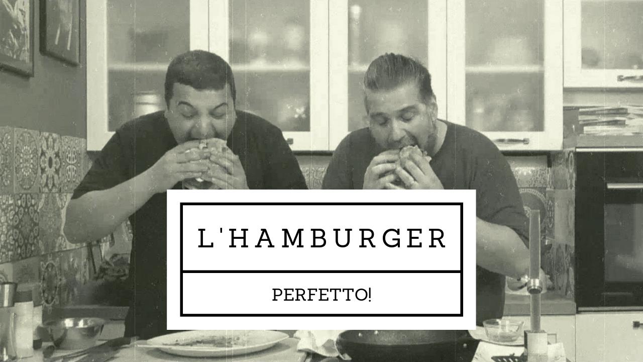 hamburger perfetto come prepararlo